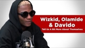 Twyse & Klintoncid – Wizkid, Olamide & Davido Tell Us A Bit More About Themselves